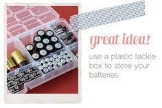 use a plastic tackle box to store your batteries