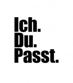 ICH - DU - PASST!