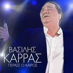Βασίλης Καρράς - Πέρασε Ο Καιρός [Single] Music Search, Singers, Greek, Fictional Characters, Fantasy Characters, Singer, Greece