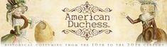 American Duchess:Historical Costuming
