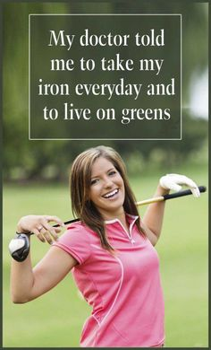 My Doctor told me to take my iron everyday and live on greens! #beautifulgolfcourses Golf Humor, Sports Humor, Thema Golf, Best Golf Courses, Golf Party, Golf Stores, Golf Shop, Golf Tips For Beginners, Sport