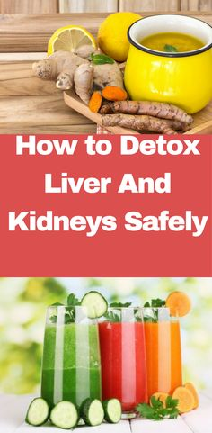 How to detox your liver and kidneys safely