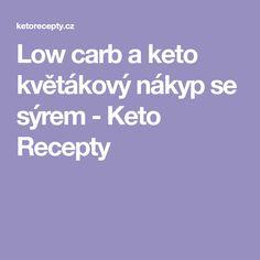 Low carb a keto květákový nákyp se sýrem - Keto Recepty Lowes, Low Carb, Recipes, Ripped Recipes, Cooking Recipes, Lowes Creative, Medical Prescription