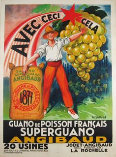 Superguano Angibaud Avec Ceci Cela original vintage odd product poster by Galland from 1928 France. Advertising fertilizer for fruits and vegetables. Vintage French Posters, Pub Vintage, Vintage Labels, French Vintage, Vintage Antiques, Vintage Prints, Ballet Posters, Online Posters, France