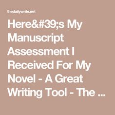Here's My Manuscript Assessment I Received For My Novel - A Great Writing Tool - The Daily Write