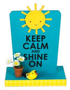Keep Calm and Shine On - Click through for project instructions.