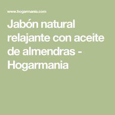 Jabón natural relajante con aceite de almendras - Hogarmania