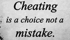 Cheating is a conscious choice, it's not a mistake. And these infidelity quotes will make you remember those bad times, but also help you move on. Bad Choices Quotes, Bad Times Quote, Infidelity Quotes, Saying Of The Day, Cheating Quotes, Relationship Quotes, Relationships, Hard Truth, Heartfelt Quotes
