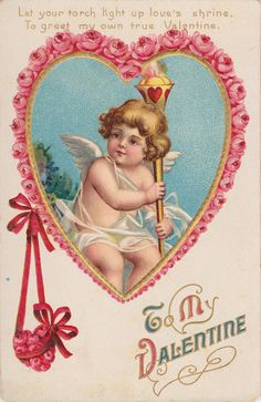 To My Valentine - Rose Trimmed Heart with Cherub holding Torch Let your torch light up love's shrine, to greet my own true Valentine Victorian Valentines, Vintage Valentine Cards, Vintage Greeting Cards, Valentine Day Cards, Vintage Postcards, Valentines Day Images Free, My Funny Valentine, Images Victoriennes, Work Images