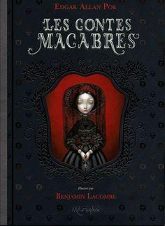 Les Contes Macabres d'Edgar Poe, illustré par Benjamin Lacombe.