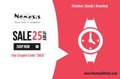 """Big Sale on All Nemesis Watches, Leather Bands & Bracelets. Get 25% Off, Use Coupon Code """"SALE"""". Buy Now!"""
