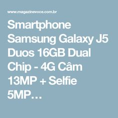 Smartphone Samsung Galaxy J5 Duos 16GB Dual Chip - 4G Câm 13MP + Selfie 5MP…