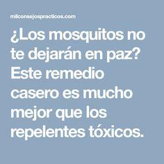 ¿Los mosquitos no te dejarán en paz? Este remedio casero es mucho mejor que los repelentes tóxicos.