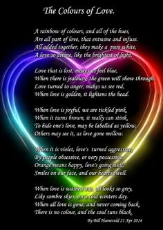 The Colours Of Love - Poems about Love (Beautiful poem...Love everything bout it...its amazing how the poem was layed out