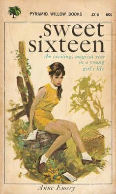 Sweet Sixteen by Anne Emery. 1956. 158 pages.