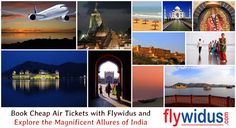 Book Cheap Air Tickets with Flywidus and Explore the Magnificent Allures of India