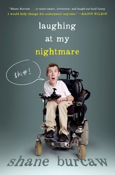 Buy Laughing at My Nightmare by Shane Burcaw at Mighty Ape NZ. With acerbic wit and a hilarious voice, Shane Burcaw describes the challenges he faces as a twenty-one-year-old with spinal muscular atrophy. Spinal Muscular Atrophy, Jandy Nelson, Motivational Books, Perspective On Life, Book People, Books For Teens, Teen Books, Ya Books