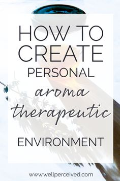 Ways of holistic approach to using aroma therapeutic applications and essential oils through their ability to connect different spaces in home. |essential oils for beginners| #aromatherapy Personal Wellness, Holistic Approach, Holistic Healing, Aromatherapy, Essential Oils, Environment, Fragrance, Connect, Personality