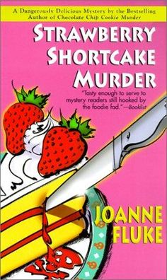 Strawberry Shortcake Murder (Hannah Swensen Mysteries) by Joanne Fluke 1575667215 9781575667218 I Love Reading, Love Book, Joanne Fluke Books, Hannah Swensen, Books To Read, My Books, Library Books, Mystery Books, Mystery Series