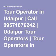 Tour Operator in Udaipur Kashmir Tour, Leh Ladakh, Rajasthan India, Udaipur, Tour Operator, Empire, Tours, Travel, Goa India