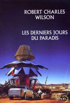 Les derniers jours du paradis de Robert Charles Wilson