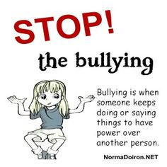 Stand up! Protect! Stop Bullying!! Young bullies at school become Adult bullies at work! Those who pretend to be your friend are really friends to the bully!