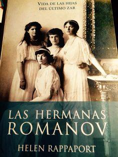 """Las hermanas Romanov"". Helen Rappaport. Editorial Taurus."