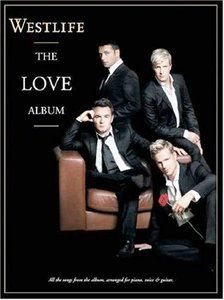 The Love Album (Piano, Vocal, Guitar) by Westlife
