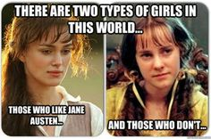 So true.there are 2 types of girls in this world.those who like Jane Austen . Two Types Of Girls, Pride And Prejudice 2005, Jane Austen Novels, Mr Darcy, Best Novels, Classic Literature, The Book, In This World, Good Books