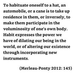 "Excerpt from ""Merleau-Ponty For Architects."" A habitation (aka a house) is a place for cultivating long habits. Think about how your life expands or contracts in the places you 'inhabit'. When traveling I feel unease because my regular daily rituals are dislocated unsettled. #phenomenology"