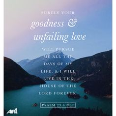 #VOTD In what ways has God shown you His goodness & unfailing love recently? #Bible #AllTheDays #UnfailingLove #Goodness #Forever