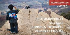conseils, tutoriels et guides pour vos photos de voyages