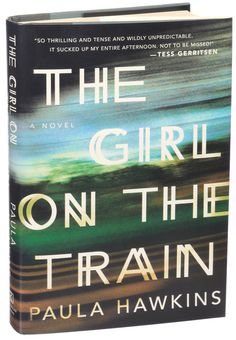 """The Girl on the Train"" by Paula Hawkins is a tight, suspenseful chiller with a dubious narrator, who tries to solve the mystery of a woman's disappearance."