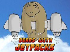 Bears. With Jetpacks.