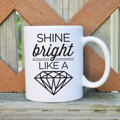 Shine Bright LIke a Diamond Ceramic Coffee Mug- 11 oz. Coffee Mug - Tickled Teal