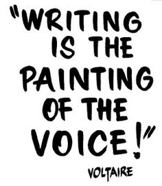 www.prosemedia.com Lovely quote from Voltaire, paint your voice on paper. #writing #quote
