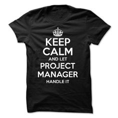 NEW-Keep Calm and Let Project Manager Handle it T-Shirt Hoodie Sweatshirts aai. Check price ==► http://graphictshirts.xyz/?p=42834