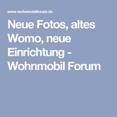 Neue Fotos, altes Womo, neue Einrichtung - Wohnmobil Forum