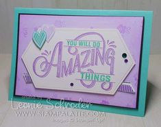 Everything Amazing - Stamp A Latte - Leonie Schroder Stampin' Up!® Demonstrator Australia. I know you will do Amazing Things with this sweet set!