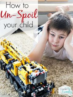 how to un-spoil your child- he's not disrespectful but is spoiled