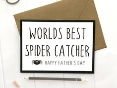 A personal favourite from my Etsy shop https://www.etsy.com/uk/listing/604811852/spider-fathers-day-card-fathers-day-card