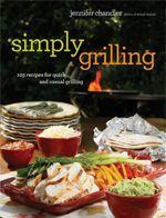 Simply Grilling:Jennifer Chandler
