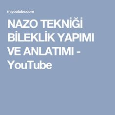 NAZO TEKNİĞİ BİLEKLİK YAPIMI VE ANLATIMI - YouTube