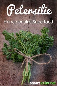 Vitamine und Mineralien müssen nicht eingeflogen und für 5 € / 100 g gekauft werden. Petersilie ist eines der gesündesten Kräuter, regional und preiswert!:
