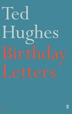 Ted Hughes / Birthday Letters