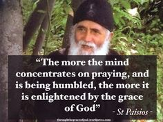 """The more the mind concentrates on praying, and is being humbled, the more it is enlightened by the grace of God"" – St Paisios #orthodoxquotes #orthodoxy #christianquotes #stpaisios #stpaisiosquotes #throughthegraceofgod"