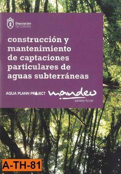 Construcción y mantenimiento de captaciones particulares de aguas subterráneas / Carlos Ameijenda