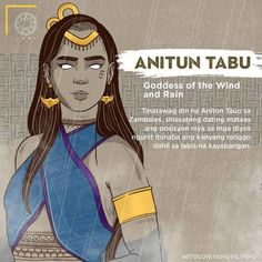 Anitun Tabu is also called Anitun Tauo in Zambales. It is said that she had a very high position among the gods but she was demoted in her rank due to excess arrogance. Filipino Words, Filipino Art, Filipino Culture, Filipino Tattoos, Philippine Mythology, Philippine Art, Cultura Filipina, Traditional Filipino Tattoo, Character Inspiration