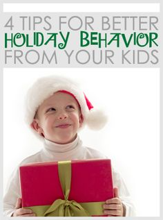 4 Tips For Better Holiday Behavior From Your Kids This Holiday Season