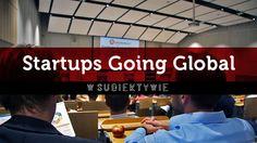 STARTUPS GOING GLOBAL: SZCZĘŚLIWI CI, CO START-UPY MAJĄ... - artykuł MELCHIORA #wearepl, #polskibiznes, #innowacje, #odkrycia, #technologie, #wiedza, #startupy
